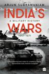 India's Wars by Arjun Subramaniam
