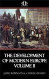 The Development of Modern Europe Volume II: From the Fall of Metternich to the Eve of World War I