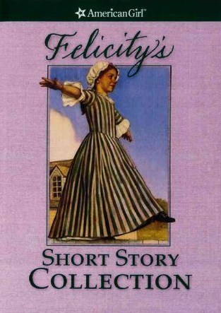 Felicity's Short Story Collection by Valerie Tripp