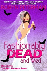 Fashionably Dead and Wed (Hot Damned #7) - Robyn Peterman