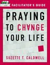 Praying to Change your Life Facilitator's Guide