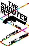 The Shooter Act by Turner Tomlinson