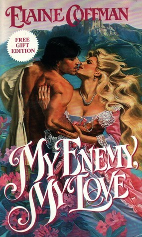 My Enemy, My Love by Elaine Coffman