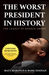 The Worst President in Hist...