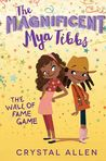 The Wall of Fame Game (The Magnificent Mya Tibbs, #2)