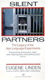 Silent Partners: The Legacy of the Ape Language Experiments
