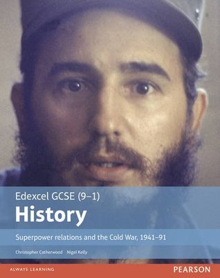 Edexcel GCSE (9-1) History Superpower Relations and the Cold War, 1941-91: Student Book (EDEXCEL GCSE HISTORY (9-1))