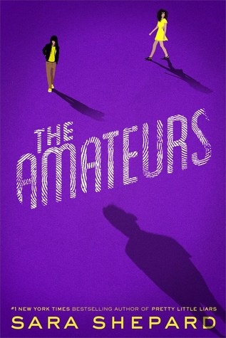 The Amateurs (The Amateurs, #1) by Sara Shepard — Reviews ...