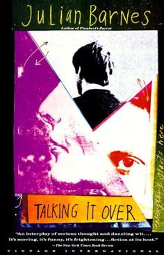 Talking It Over by Julian Barnes