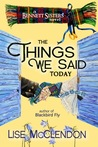 The Things We Said Today (Bennett Sisters #3)