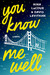 You Know Me Well (International Paperback Edition)