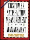 Customer Satisfaction Measurement and Management: Using the Voice of the Customer