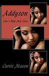 Addyson: Can;t Buy My Love