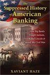 The Supressed History of American Banking