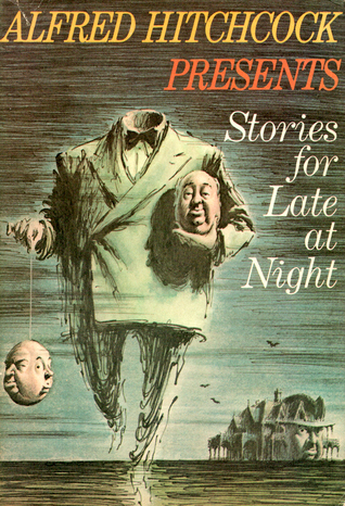 Alfred Hitchcock Presents Stories for Late at Night by Robert Arthur