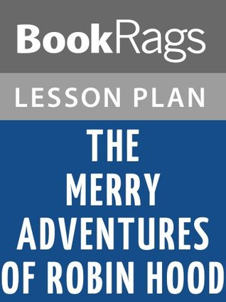 The Merry Adventures of Robin Hood Lesson Plans