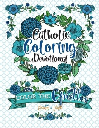 Color The Epistles: Catholic Coloring Devotional: Catholic Bible & Catholic Books & Catholic Devotional & Catholic Confirmation Gifts Girl & Rosary & ... with Scriptures, Scripture Coloring Book)
