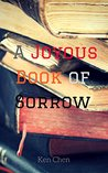 A Joyous Book of Sorrow