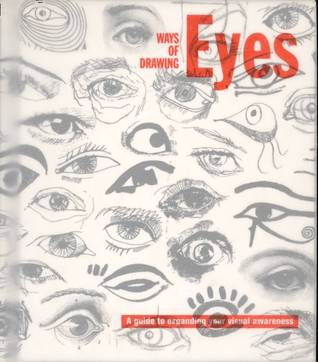 Ways Of Drawing Eyes: A Guide To Expanding Your Visual Awareness