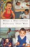 What a Marvellous Delivery That Was: Becoming a Father