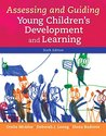 Assessing and Guiding Young Children's Development and Learning, Enhanced Pearson eText with Loose-Leaf Version -- Access Card Package (6th Edition)