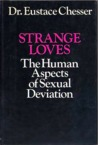 Strange Loves: The Human Aspects of Sexual Deviation