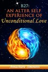 B27: an alter self experience of Unconditional Love