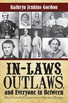 In-Laws, Outlaws, and Everyone in Between