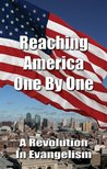 Reaching America One By One: A Revolution In Evangelism