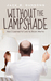 Without the Lampshade by Jack E. Dunning