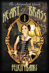Heart of Brass by Felicity Banks