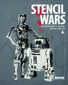 Stencil Wars - The Ultimate Book on Star Wars Inspired Street Art: