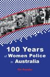 One Hundred Years of Women Police in Australia
