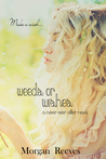 Weeds or Wishes (Never Ever After, #2)