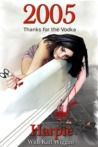 2005 - Thanks for the Vodka by Harpie
