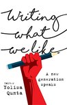 Writing What We Like: A new generation speaks