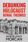 Debunking Holocaust Denial Theories