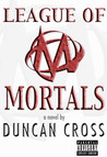 League Of Mortals by Duncan Cross