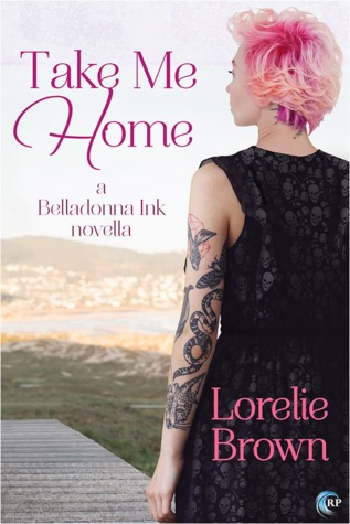 Take Me Home (Belladonna Ink, #2)