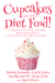 Cupcakes Are Not a Diet Food by Brenda Kennedy