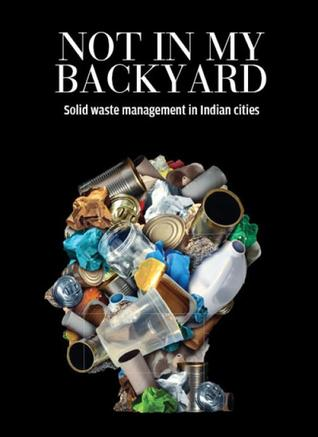 Not in My Backyard: Solid Waste Management in Indian Cities