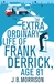 The Extra Ordinary Life of Frank Derrick, Age 81 by J.B. Morrison