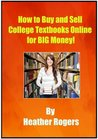How to Buy and Sell College Textbooks Online for Big Money!