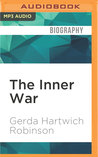 The Inner War: A German WWII Survivor's Journey from Pain to Peace