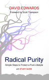 Radical Purity: Simple Steps to Protect a Pure Lifestyle