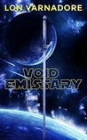 Void Emissary: The Book of the Void Part 1