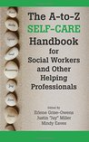 The A-To-Z Self-Care Handbook for Social Workers and Other He... by Erlene Grise-Owens