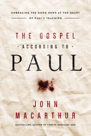 The Gospel According to Paul: Embracing the Good News at the Heart of Paul's Teachings