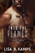 Into The Flames by Lisa B. Kamps