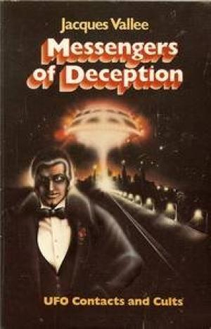 Messengers of Deception by Jacques F. Vallée